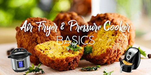 Air Fryer and Pressure Cooker Basics