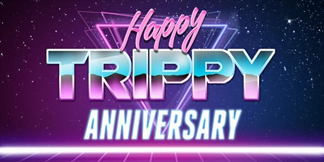 Happy Trippy Anniversary tickets