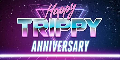 Happy Trippy Anniversary
