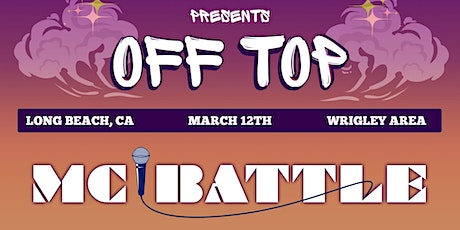 OFF TOP MC Battle - $100 Cash Prize for the Winner tickets