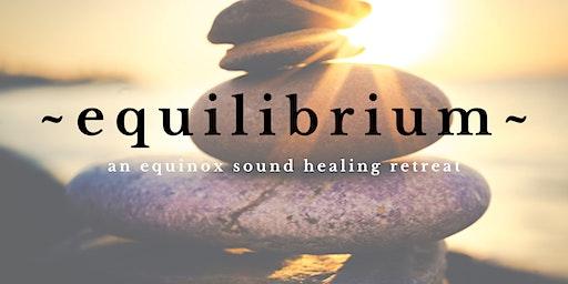 EQUILIBRIUM | Stinson Beach Sound Healing Retreat
