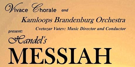 Handel's Messiah - Vivace Chorale and Kamloops Brandenburg Orchestra tickets