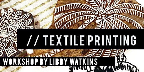 Textile Printing workshop with artist Libby Watkins tickets