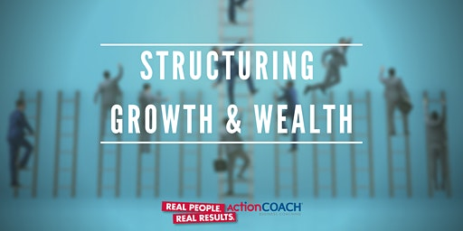 Structuring Growth & Wealth Seminar