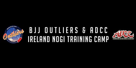 BJJ Outliers & ADCC Ireland No- Gi Training Camp tickets