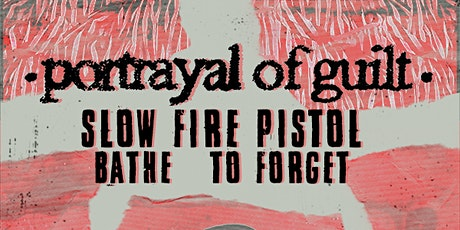 Portrayal of Guilt, Slow Fire Pistol, Bathe, and To Forget tickets