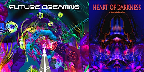 VR PACKAGE #1- Future Dreaming + Heart Of Darkness- SUTU (2 Films) tickets