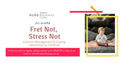 Fret Not, Stress Not: A Stress Management and Coping Workshop tickets