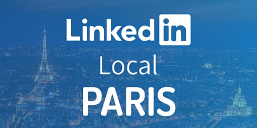 LinkedIn Local Paris #1