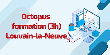 Octopus formation: Louvain-la-Neuve billets