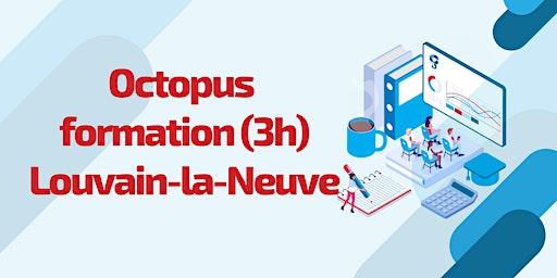 Octopus formation: Louvain-la-Neuve