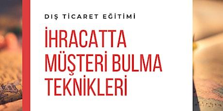 TEMEL İHRACAT VE İHRACATTA MÜŞTERİ BULMA EĞİTİMİ İGEME (ÜCRETLİ) tickets