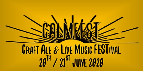 CALMFest - Craft Ale & Live Music Festival tickets