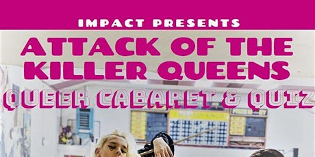 Queer Cabaret and Quiz - Attack of the Killer Queens! tickets