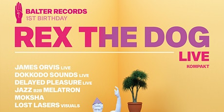 Rex The Dog Live (Kompakt) | Balter Records 1st Birthday tickets