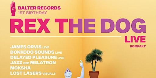 Rex The Dog Live (Kompakt) | Balter Records 1st Birthday