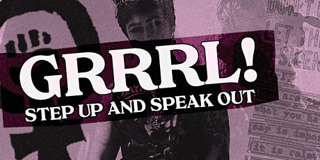GRRRL! Step Up and Speak Out tickets