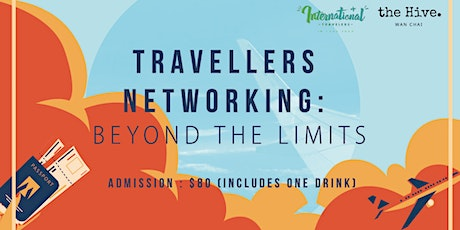 Postpone to TBC - Travellers networking: Beyond The Limits tickets