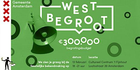 Feestelijke bekendmaking West Begroot! tickets