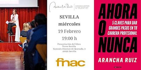 """Presentacion FNAC SEVILLA libro """"Ahora o Nunca"""" de Arancha Ruiz entradas"""