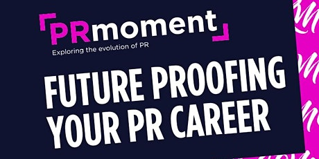 Future Proofing your PR Career tickets