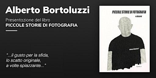 Piccole storie di fotografia  e dintorni - incontro con Alberto Bortoluzzi