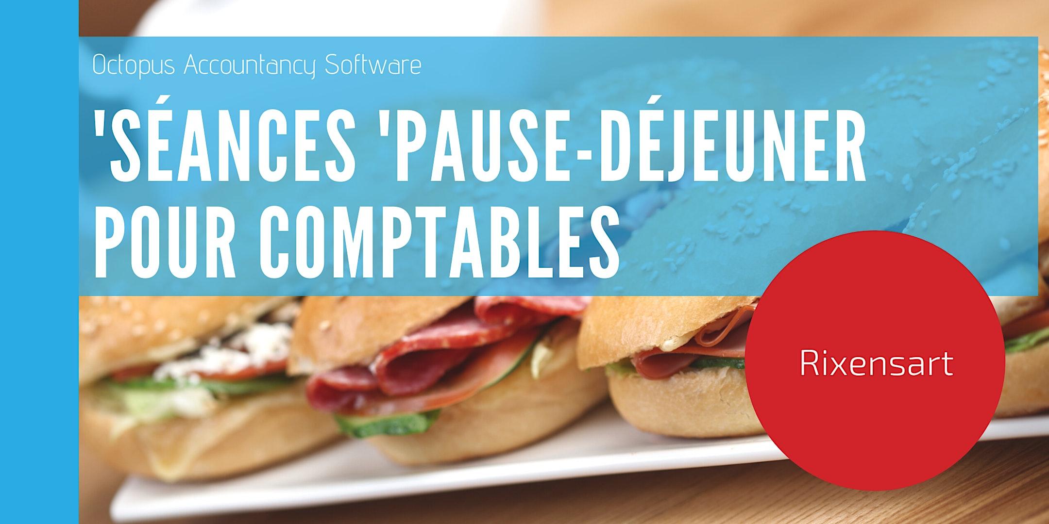 Rixensart: Séance 'Pause - Déjeuner' pour comptables