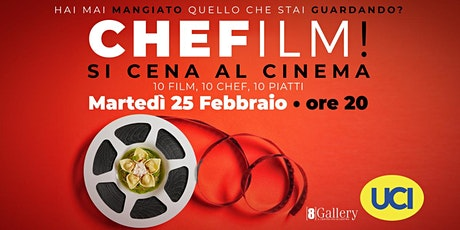 CHEFilm - Si cena al cinema biglietti