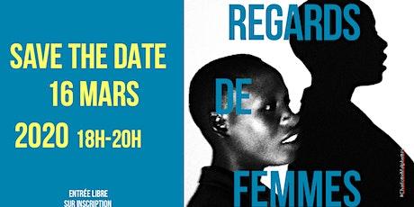 REGARDS DE FEMMES - Edition AFRIQUE - tickets