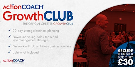 Official Chester GrowthCLUB by ActionCOACH Chester: 90 - day planning tickets