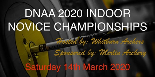 D.N.A.A. 2020 Indoor Novice Championships - Hosted by Whitburn Archers (Sponsored by Merlin Archery)