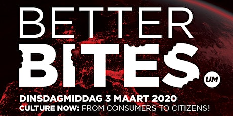 UM Better Bites: Culture Now: from Consumers to Citizens!  tickets