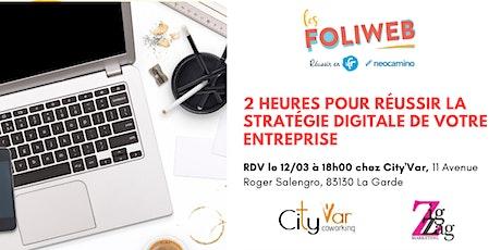 [Toulon] 2 heures pour réussir la stratégie digitale de votre entreprise billets