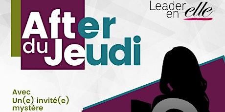 L'after du Jeudi by Leader en Elle billets