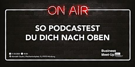 So podcastest Du Dich nach oben Tickets