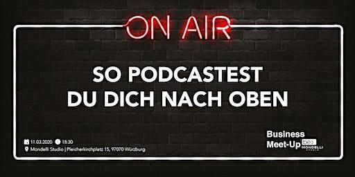 So podcastest Du Dich nach oben