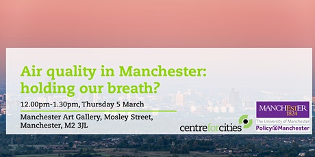 Air quality in Manchester: holding our breath? tickets