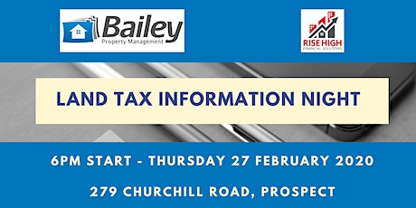 Land Tax Information Night as presented by Bailey Property & Rise High tickets