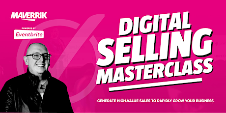 Digital Selling Masterclass - Rapidly Grow Your Business tickets