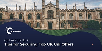 Get Accepted! Tips for Securing Top UK University Offers| SG