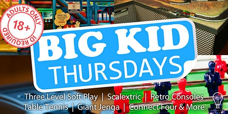 Big Kid Thursdays - Indoor Soft Play and More (Adults Only) tickets