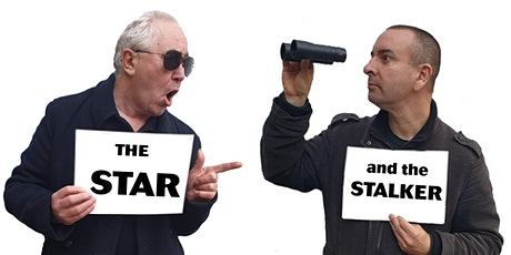 The Star and The Stalker - extra date tickets