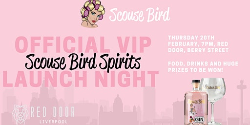 Scouse Bird Spirits OFFICIAL VIP Launch Party