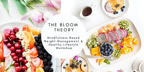 The Bloom Theory (Mindfulness Based Weight Management & Health Workshop) tickets