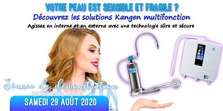 Votre peau est sensible et fragile ? Découvrez les solutions multifonction - Samedi 29 août 2020 Paris 15H billets