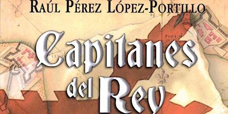 """Presentación de Libro """"TRILOGÍA CAPITANES DEL REY""""  entradas"""