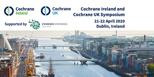 Cochrane Ireland and  Cochrane UK Symposium - Dublin 2020