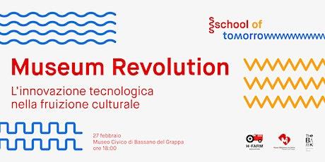 School Of Tomorrow - Museum Revolution biglietti