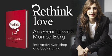 Rethink Love: 3 Steps to Being the One, Attracting the One, and Becoming One tickets