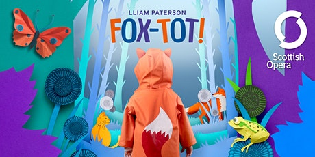 Scottish Opera: Fox-tot! tickets